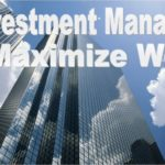 Using Investment Management To Increase Wealth
